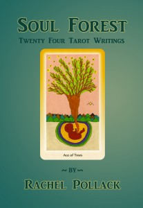 "Rachel Pollack's ""Soul Forest: Twenty-Four Tarot Writings"""